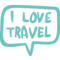 I Love Travel In Handmade Speech Bubble